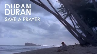 Duran Duran - Save A Prayer (Official Music Video