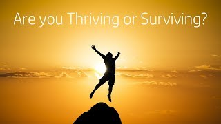 The Difference between Living and Surviving