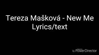 Tereza Mašková   New Me  Lyrics, Text