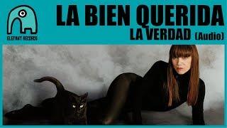 LA BIEN QUERIDA - La Verdad (Audio)
