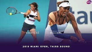 Daria Kasatkina vs. Venus Williams   2019 Miami Open Third Round   WTA Highlights