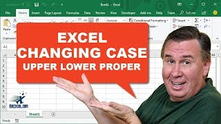 Learn Excel - Changing Case in Excel: Lower, Upper, Proper: Podcast #1356