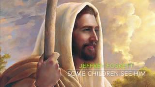 """""""Some Children See Him"""" - Jeffrey Foskett"""