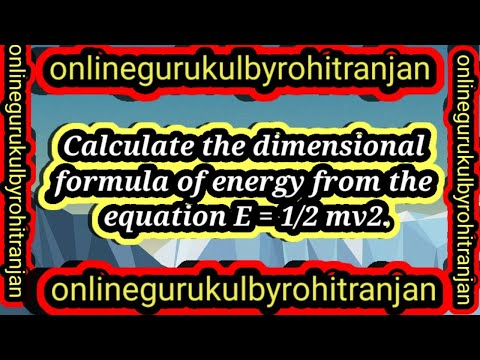 Calculate the  dimensional  formula of energy  from the equation  E = 1/2 mv2.