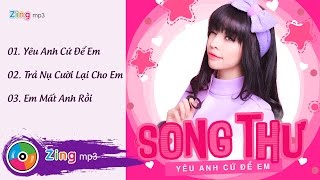 Song Thư - Yêu Anh Cứ Để Em (Album)