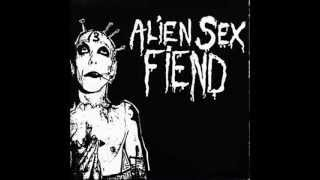 Alien Sex Fiend - Breakdown And Cry (Lay Down And Die - Goodbye)