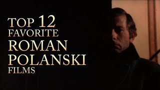 Top 12 Favorite Roman Polanski Films