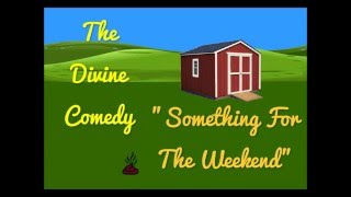 The Divine Comedy - Something For The Weekend