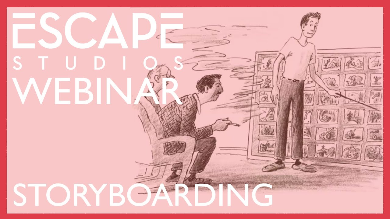 The Art of Storyboarding with Alex Williams - Escape Studios Webinar