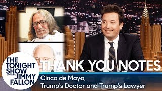 Thank You Notes: Cinco de Mayo, Trump's Doctor and Trump's Lawyer