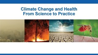 CDC Grand Rounds: Climate Change and Health – From Science to Practice