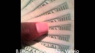 B Legit/Celly Cell/E 40 - Vallejo