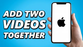 How to Add Two Videos Together on Iphone! (Quick & Easy)