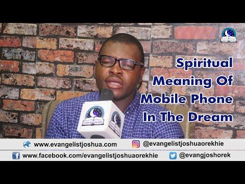 SPIRITUAL MEANING OF MOBILE PHONE DREAM  - Evangelist Joshua TV