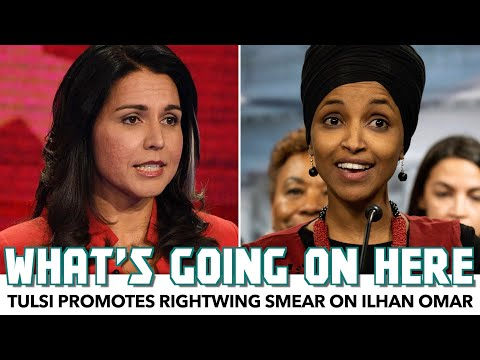 Tulsi Promotes Rightwing Smear On Ilhan Omar