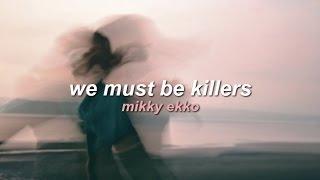 mikky ekko; we must be killers | sub. español