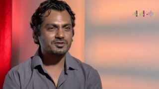 Candid confessions by Nawazuddin Siddiqui