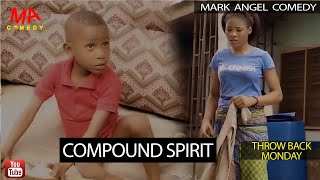 COMPOUND SPIRIT (Mark Angel Comedy) (Throw Back Monday)