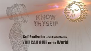 Download Video Know Thyself - Self Realization is the Greatest Service YOU CAN GIVE to the WORLD MP3 3GP MP4