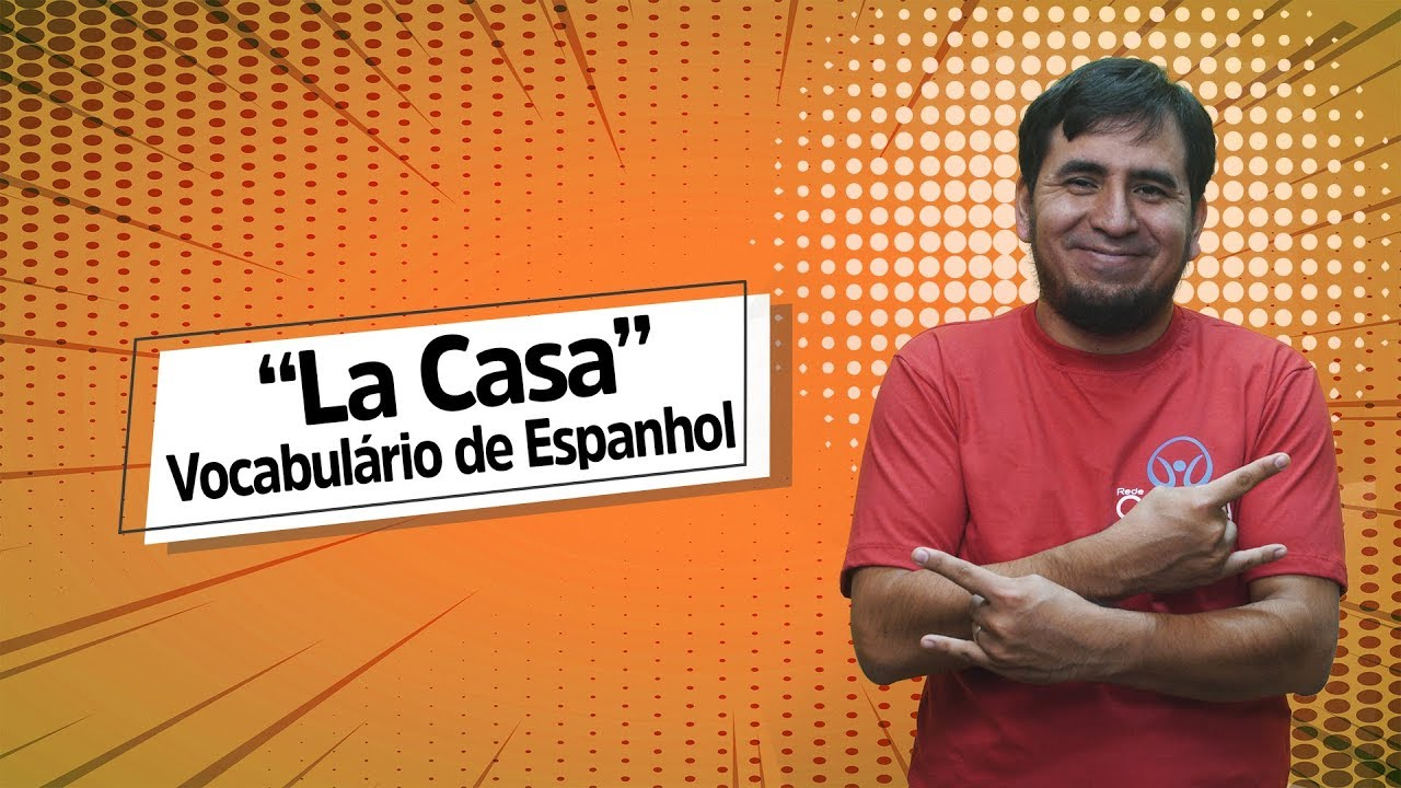 """""""La Casa"""": Vocabulario de Espanhol"""""""
