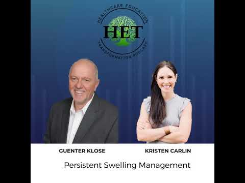 Guenter Klose & Kristen Carlin (Part 1)- Persistent Swelling ...