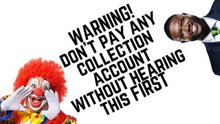 Should I Pay Collections - Never Ever Pay Collections!