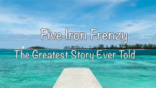 Five Iron Frenzy - The Greatest Story Ever Told (with Lyrics)