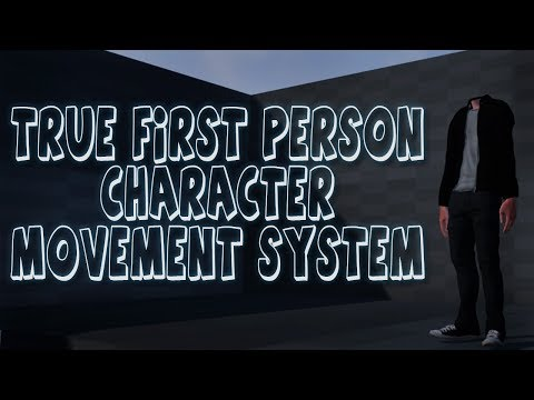 True First Person Character Movement System - Unreal Engine