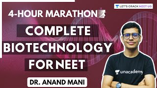 Complete Biotechnology For NEET   NEET Biology   4-Hour Marathon   Dr. Anand Mani