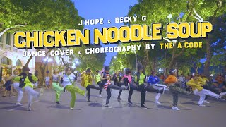 [KPOP IN PUBLIC] Chicken Noodle Soup   J Hope Ft Becky G Dance Cover & Choreography | The A Code🇻🇳