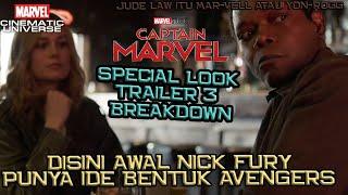 Disini Awal Nick Fury Punya Ide Membentuk Avengers | Captain Marvel Special Look Trailer 3 Breakdown