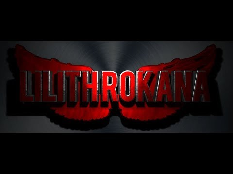 Lilith Rokana Intro Video