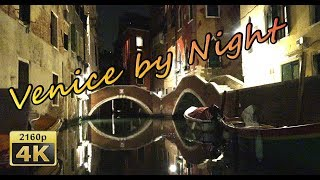 Venice by Night - Italy 4K Travel Channel