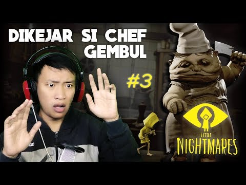 Dikejar si Chef Gembul - Little Nightmares Indonesia - #3 : Deg Degan :D