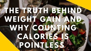 Science of Weight Gain | Do Calories Matter? Are Calories Equal?