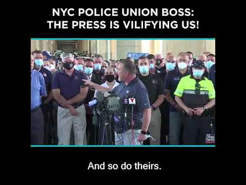 NYC Police Union Boss: The Press is Vilifying Us!