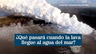 ¿Qué pasará cuando la lava del volcán de La Palma llegue al agua del mar?