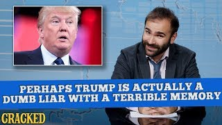 Perhaps President Donald Trump Is Actually A Dumb Liar With A Terrible Memory - Some News