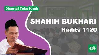Kitab Shahih Bukhari # Hadits 1120 # KH. Ahmad Bahauddin Nursalim