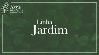 MADEBAL | LINHA JARDIM