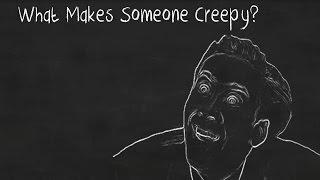 What Makes Someone Creepy?