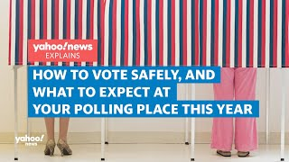 How to vote safely and what to expect at the polls this year | Yahoo News Explains