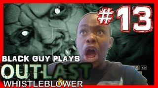 Black Guy Plays Outlast Whistleblower -  Part 13 - Outlast Whistleblower PS4 Gameplay Walkthrough