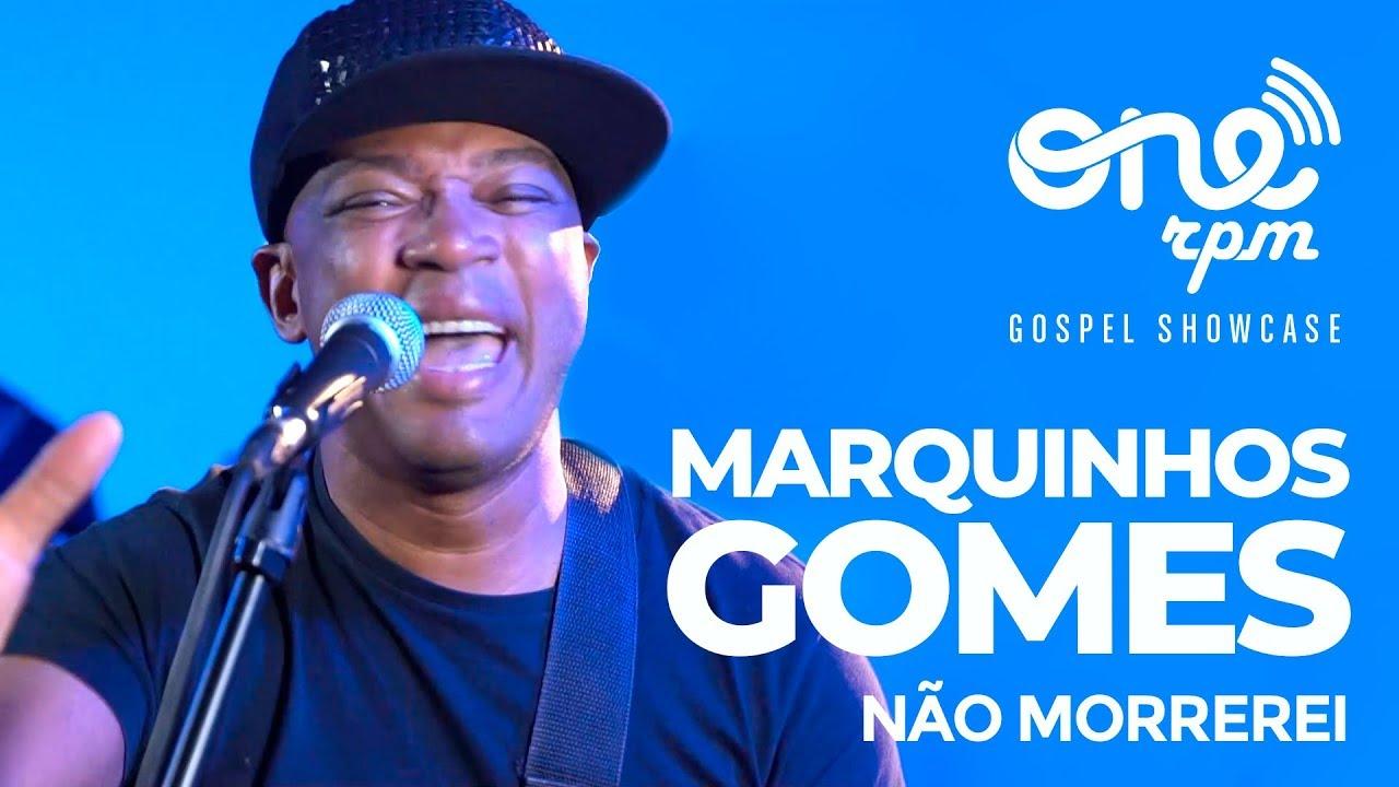 NAO GOMES MUSICAS MORREREI DO BAIXAR MARQUINHOS