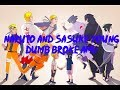 Naruto And Sasuke Young Dumb Broke AMV「HD」