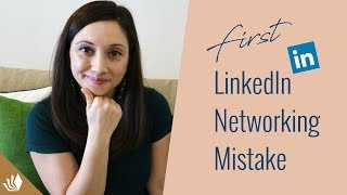 How To Avoid The First Networking Mistake On LinkedIn