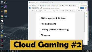 Gaming i Skyen!!!#2 Information jeg ikke fik med i min forrige video!!