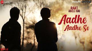Raat Akeli Hai - Aadhe Aadhe Se | Nawazuddin S   - YouTube