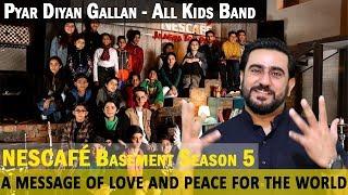 Pyar Diyan Gallan Reaction | All Kids Band | NESCAFÉ Basement Season 5 | 2019