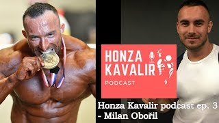 Honza Kavalir podcast ep. 3 - Milan Obořil